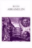 Buch Abramelin, das ist die egyptischen grossen Offenbarungen oder des Abraham von Worms Buch der wahren Praktik in der uralten göttlichen Magie