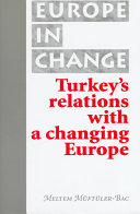 Turkey's Relations with a Changing Europe