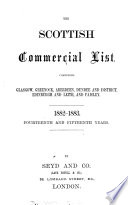 The Glasgow commercial list [afterw.] The Glasgow & Greenock commercial list [afterw.] The Glasgow, Greenock, Edinburgh and Leith commercial list [afterw.] The Scotch commercial list. [afterw.] The Scottish commercial list