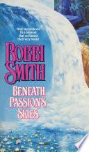Beneath Passion S Skies