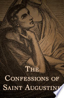 The Confessions of Saint Augustine And 398 Ce The Confessions Of