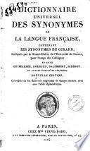 Dictionnaire universel des synonymes de la langue fran  aise  contenant les synonymes de Girard       et ceux de Beauz  e  Roubaud  Dalembert  Diderot  etc