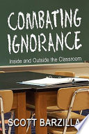 Combating Ignorance  Inside and Outside the Classroom