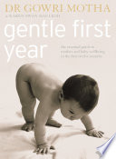 Gentle First Year  The Essential Guide to Mother and Baby Wellbeing in the First Twelve Months