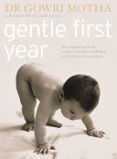 Gentle First Year: The Essential Guide to Mother and Baby Wellbeing in the First Twelve Months