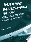 Making Multimedia in the Classroom Subject Matter Where Students Can