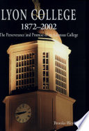 Lyon College 1872-2002: the Perseverence and Promise of an Arkansas College (c)