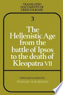 The Hellenistic Age from the Battle of Ipsos to the Death of Kleopatra VII