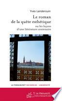 Le roman de la quête esthétique, ou, Les leçons d'une littérature centenaire