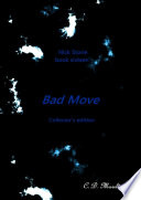 Nick Storie book sixteen  Bad Move collector s edition