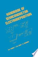 Handbook Of Semiconductor Electrodeposition book