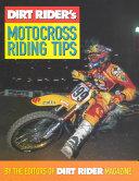 Dirt Rider s Motocross Riding Tips