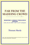 Far from the Madding Crowd  Webster s German Thesaurus Edition