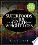 Superfoods Guide for Health and Weight Loss  Boxed Set