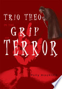 Trio Theo in the Grip of Terror