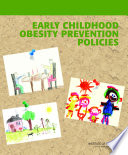 Early Childhood Obesity Prevention Policies