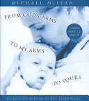 From God s Arms to My Arms to Yours  An Adoption Keepsake with Best Loved Songs and Stories with CD  Audio