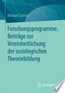 Forschungsprogramme. Beiträge zur Vereinheitlichung der soziologischen Theoriebildung