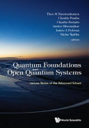 Quantum Foundations and Open Quantum Systems