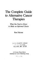 The Complete Guide to Alternative Cancer Therapies