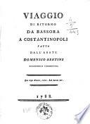 Viaggio di ritorno da Bassora a Costantinopoli fatto dall abate Domenico Sestini accademico fiorentino