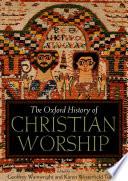 Ebook The Oxford History of Christian Worship Epub Geoffrey Wainwright,Karen B. Westerfield Tucker Apps Read Mobile