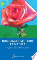Dobbiamo rispettare la natura