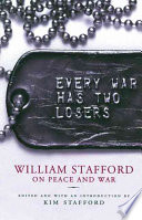 Every War Has Two Losers William Stafford 1914 1993 Spent World War
