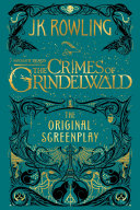 Fantastic Beasts: The Crimes of Grindelwald - The Original Screenplay Book
