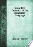Simplified Grammar of the Hungarian Language