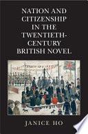 Nation and Citizenship in the Twentieth Century British Novel