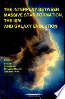 Interconnexion Entre la Formation D'étoiles Massives, Le Milieu Interstellaire Et L'évolution Des Galaxies