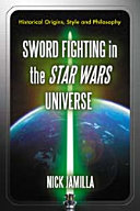 Sword Fighting in the Star Wars Universe Book