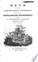 Keur van gedenkwaardige tafereelen uit de Nederlansche geschiedenis