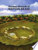 Ancient Mounds of Watson Brake