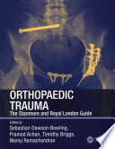 Orthopaedic Trauma : definitive and practical guide to musculoskeletal trauma...