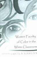 Women Faculty of Color in the White Classroom
