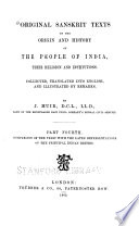 Original Sanskrit Texts on the Origin and Progress of the Religion and Institutions of India  Comparison of the Vedic with the later representations of the principal Indian deities