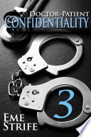 Doctor Patient Confidentiality  Volume Three  Confidential  1