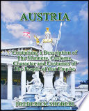Austria   Containing a Description of the Manners  Customs  Character and Costumes of the People of that Empire