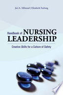 Handbook of Nursing Leadership  Creative Skills for a Culture of Safety