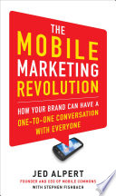 The Mobile Marketing Revolution  How Your Brand Can Have a One to One Conversation with Everyone