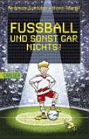Fussball und sonst gar nichts