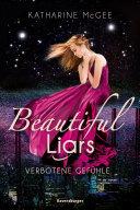 Beautiful Liars, Band 1: Verbotene Gefühle