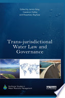 Trans jurisdictional Water Law and Governance