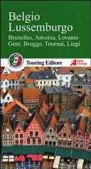 Copertina Libro Belgio e Lussemburgo. Bruxelles, Anversa, Lovanio, Gent, Brugge, Tournai, Liegi. Con guida alle informazioni pratiche