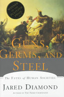 Guns  Germs  And Steel : revealing the environmental factors he feels are...