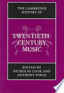 The Cambridge History of Twentieth Century Music