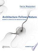 Architecture Follows Nature Biomimetic Principles for Innovative Design