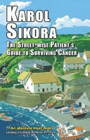 The Street Wise Patient s Guide to Surviving Cancer